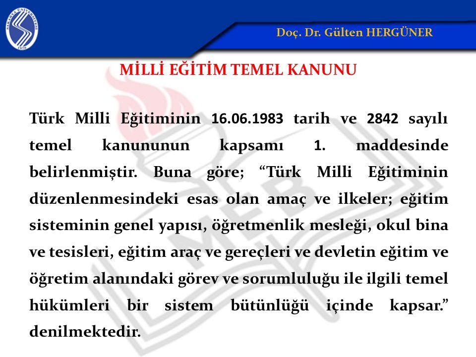 MİLLİ EĞİTİM TEMEL KANUNU Türk Milli Eğitiminin 16.06.1983 tarih ve 2842 sayılı temel kanununun kapsamı 1.