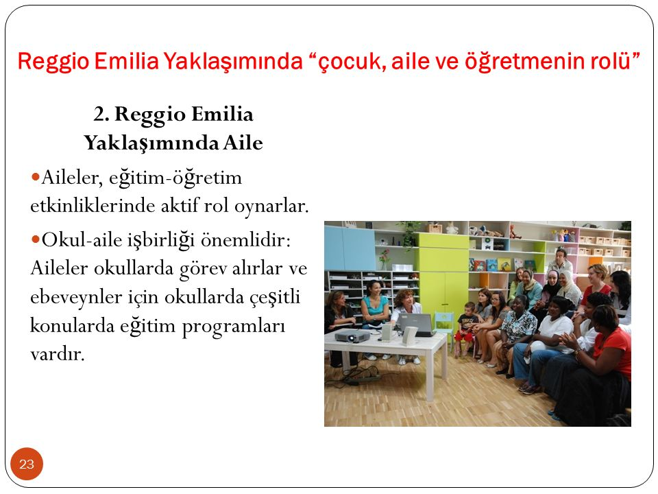 Reggio Emilia Yaklaşımında çocuk, aile ve öğretmenin rolü 2.