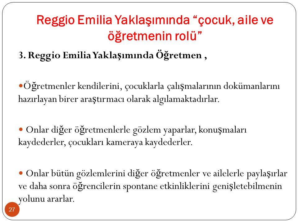 Reggio Emilia Yaklaşımında çocuk, aile ve öğretmenin rolü 3.