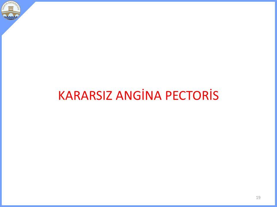 KARARSIZ ANGİNA PECTORİS 19
