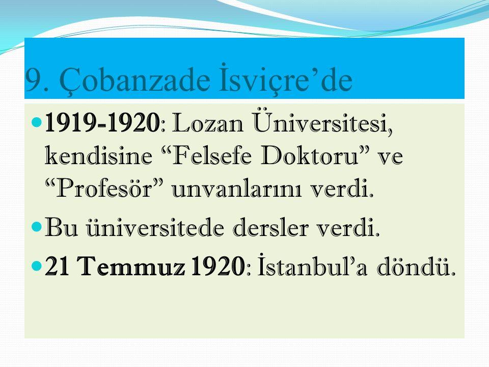 8. Macaristan Yılları: 2 1918/1919: İstanbul'daki Kırım Mecmuası ile Cemiyet-i Hayriye'nin antolojisine şiir, yazı ve hikâyeler gönderdi (Macar Kardaş