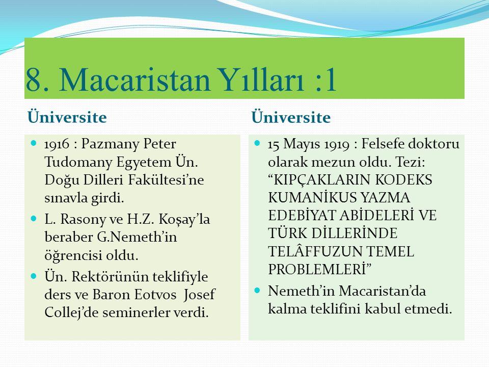 7. İstanbul Yılları Öğrenim Faaliyet 1909 : Cemiyet-i Hayriye'nin mülâkat sınavını kazanarak parasız yatılı okumak üzere İstanbul'a Galatasaray Sultan