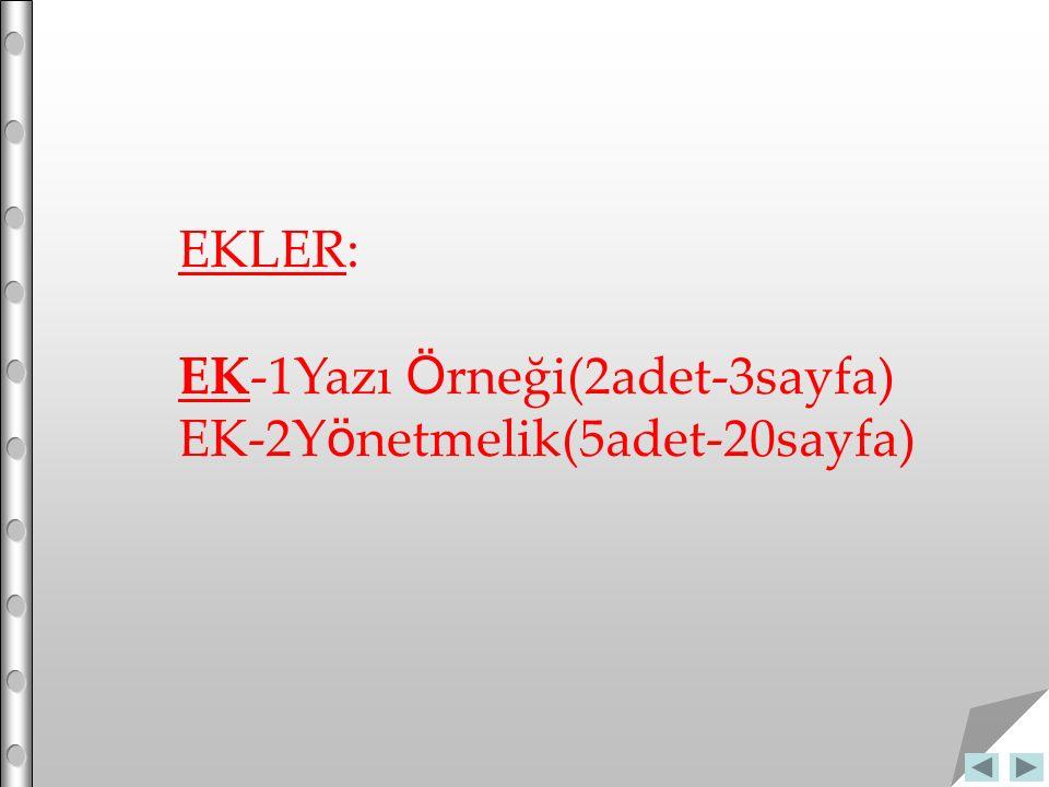 EKLER: EK-1Yazı Ö rneği(2adet-3sayfa) EK-2Y ö netmelik(5adet-20sayfa)