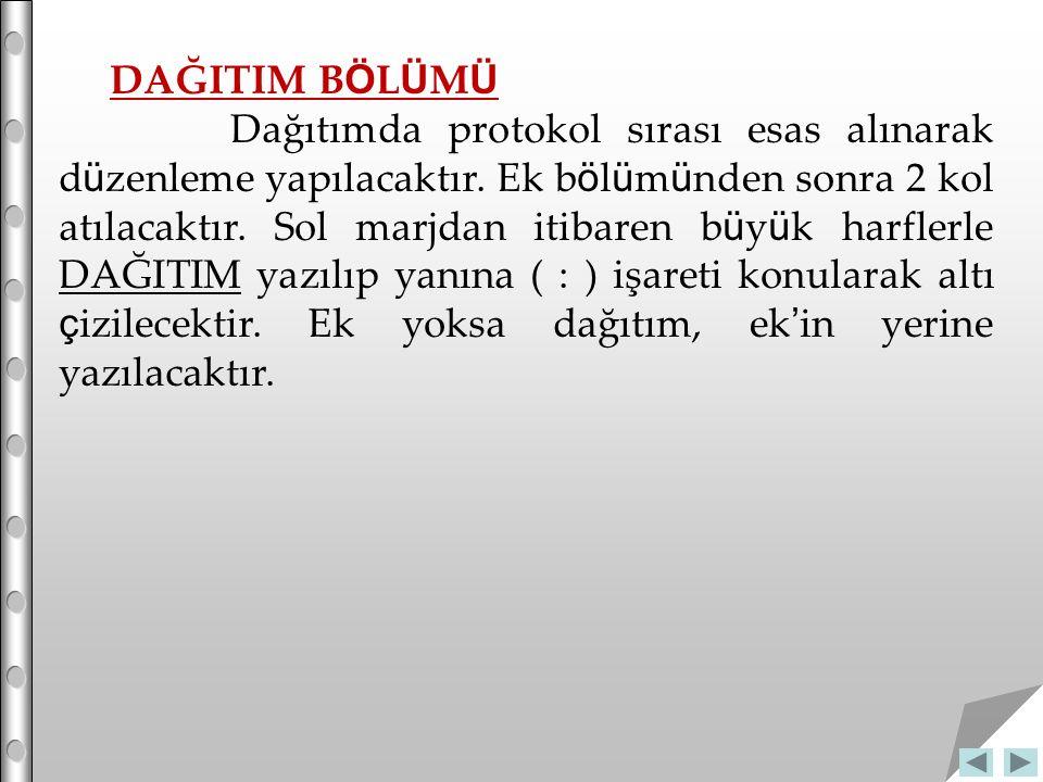 DAĞITIM B Ö L Ü M Ü Dağıtımda protokol sırası esas alınarak d ü zenleme yapılacaktır.