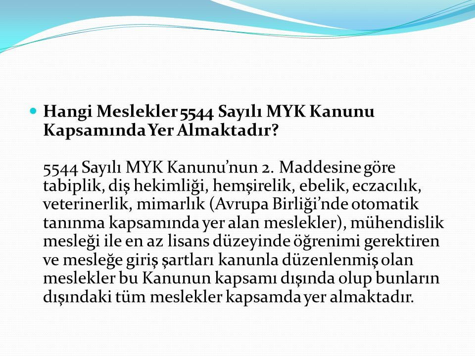 Hangi Meslekler 5544 Sayılı MYK Kanunu Kapsamında Yer Almaktadır.