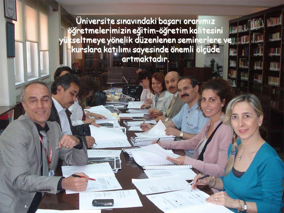 Üniversite sınavındaki başarı oranımız öğretmelerimizin eğitim-öğretim kalitesini yükseltmeye yönelik düzenlenen seminerlere ve kurslara katılımı saye
