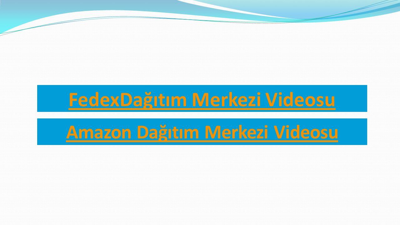 FedexDağıtım Merkezi Videosu Amazon Dağıtım Merkezi Videosu