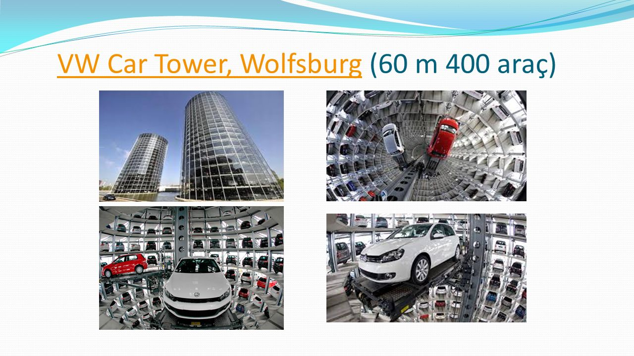 VW Car Tower, WolfsburgVW Car Tower, Wolfsburg (60 m 400 araç)