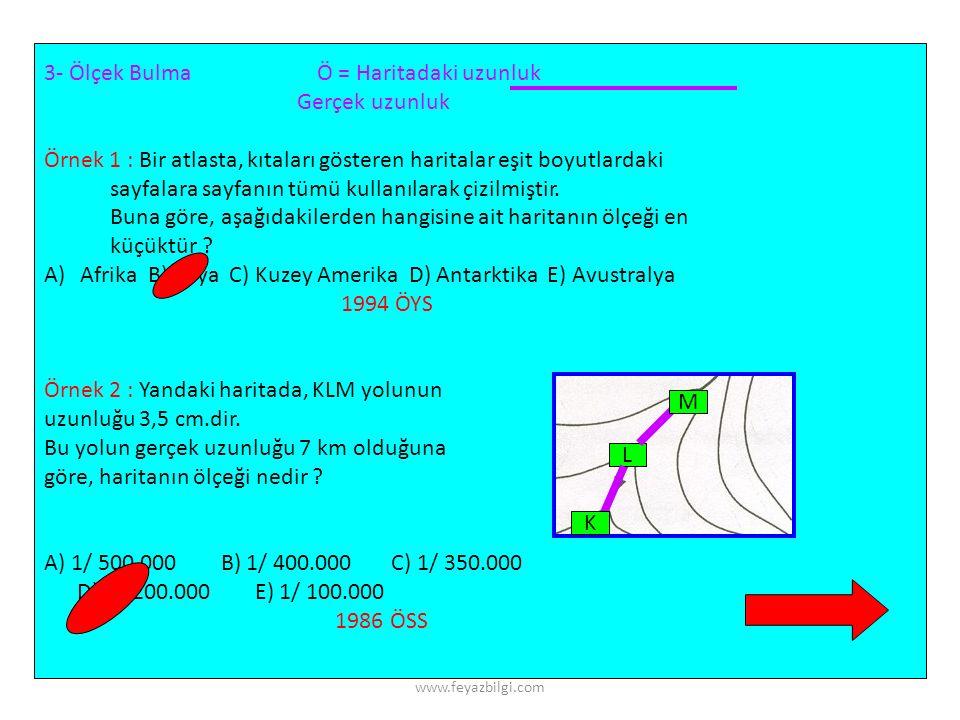 www.feyazbilgi.com 2- Harita Uzunluğu Hesaplama HU = Gerçek uzunluk Ölçeğin paydası Örnek : Gerçekte 200 km olan iki şehir arası, 1/ 500.000 ölçekli b