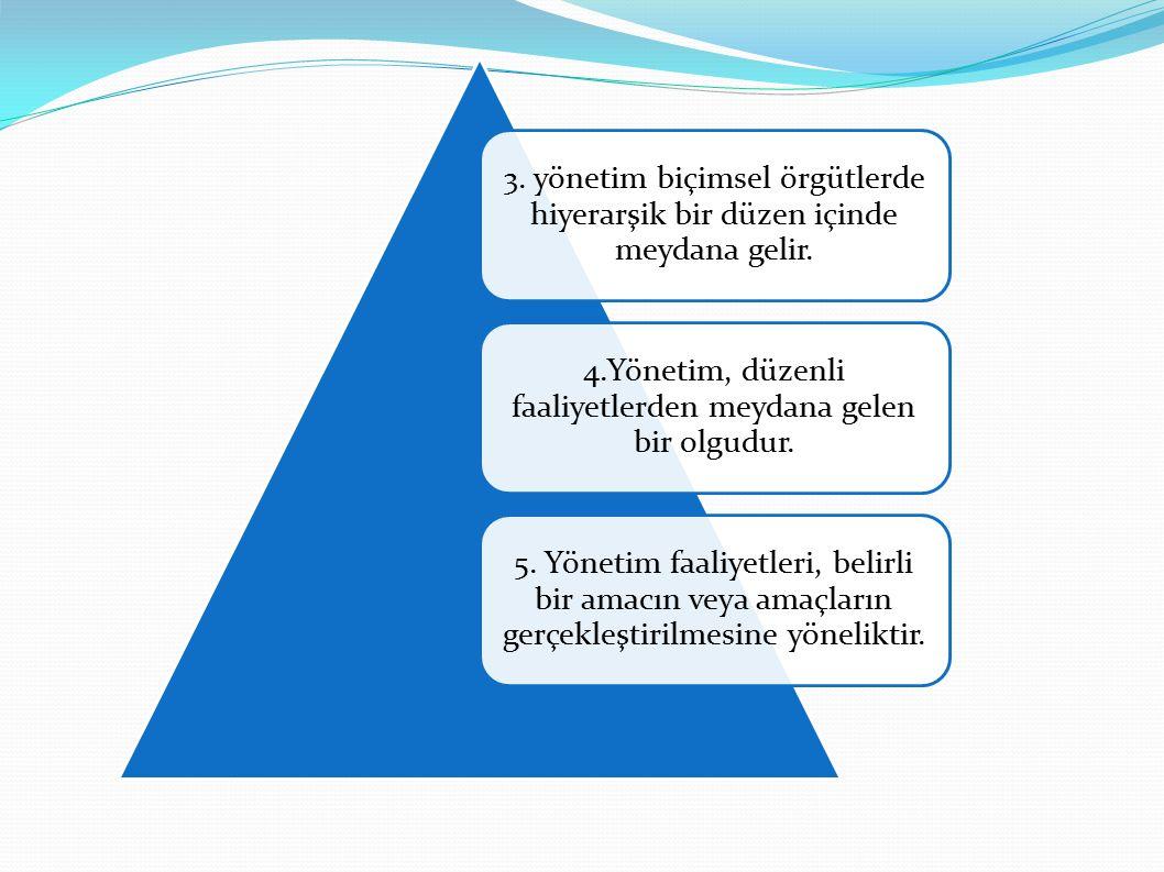 3. yönetim biçimsel örgütlerde hiyerarşik bir düzen içinde meydana gelir.