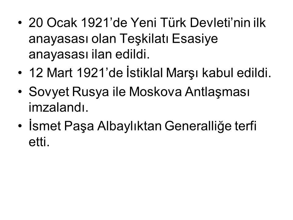 20 Ocak 1921'de Yeni Türk Devleti'nin ilk anayasası olan Teşkilatı Esasiye anayasası ilan edildi.