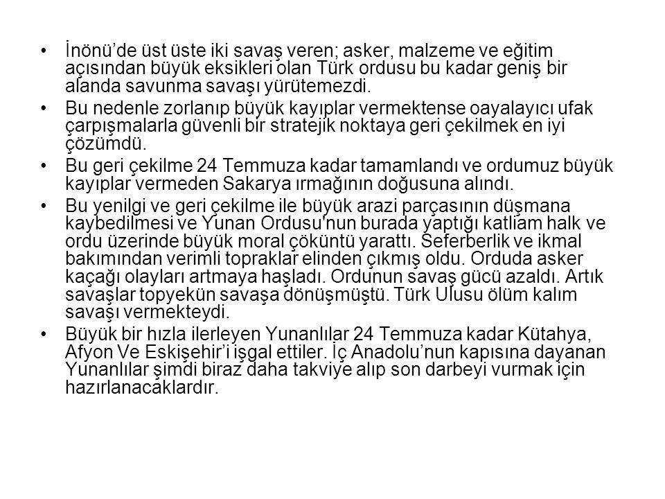 İnönü'de üst üste iki savaş veren; asker, malzeme ve eğitim açısından büyük eksikleri olan Türk ordusu bu kadar geniş bir alanda savunma savaşı yürütemezdi.