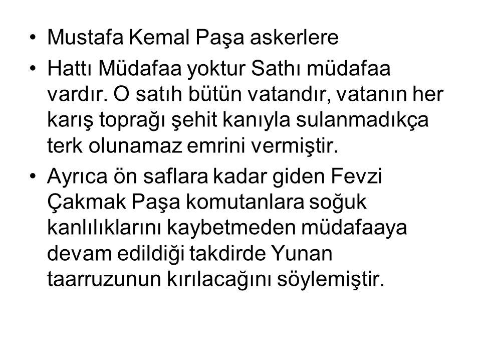 Mustafa Kemal Paşa askerlere Hattı Müdafaa yoktur Sathı müdafaa vardır.