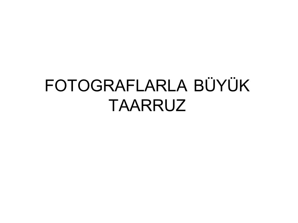 FOTOGRAFLARLA BÜYÜK TAARRUZ