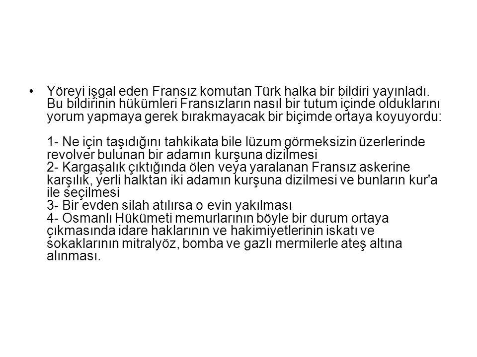 Yöreyi işgal eden Fransız komutan Türk halka bir bildiri yayınladı.
