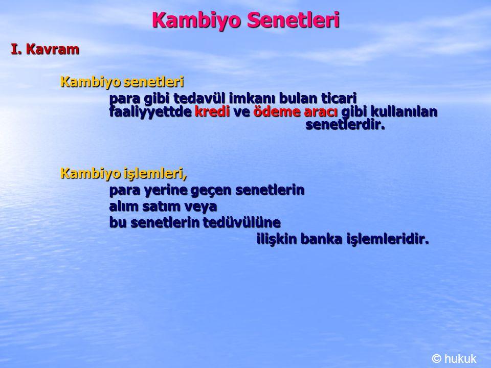 Kambiyo Senetleri I. Kavram Kambiyo senetleri para gibi tedavül imkanı bulan ticari faaliyyettde kredi ve ödeme aracı gibi kullanılan senetlerdir. Kam