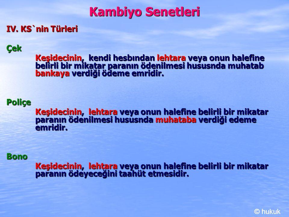 Kambiyo Senetleri IV. KS`nin Türleri Çek Keşidecinin, kendi hesbından lehtara veya onun halefine belirli bir mikatar paranın ödenilmesi hususnda muhat