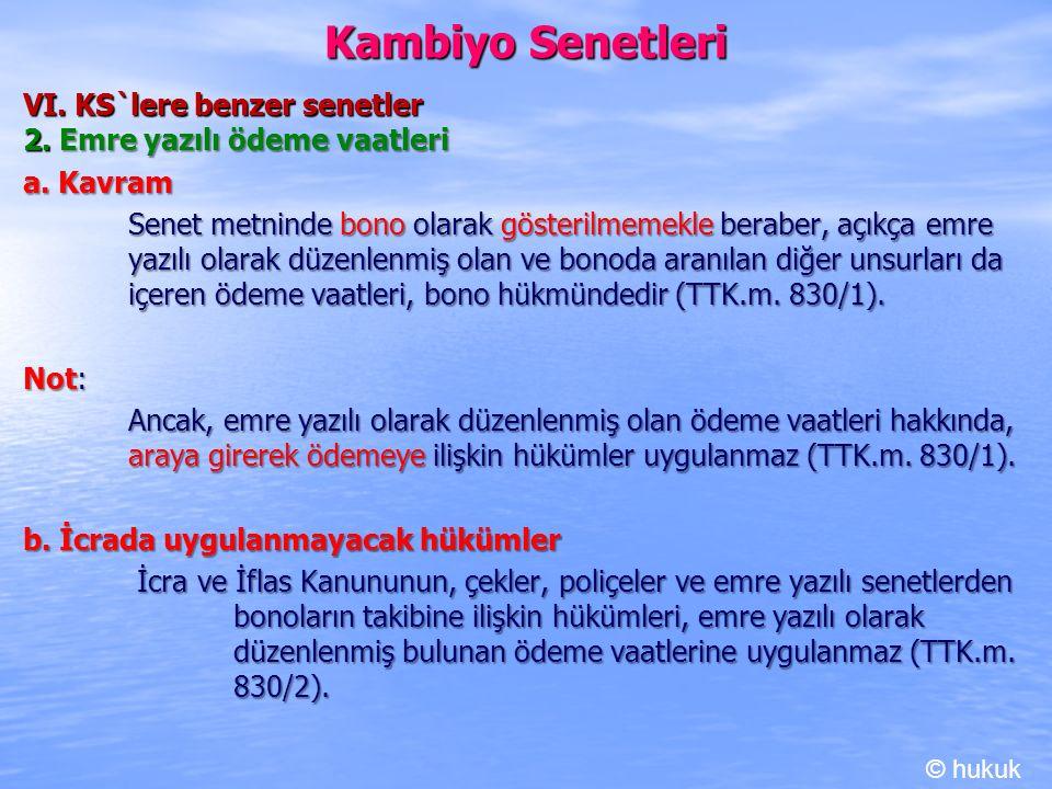 Kambiyo Senetleri VI. KS`lere benzer senetler 2. Emre yazılı ödeme vaatleri a. Kavram Senet metninde bono olarak gösterilmemekle beraber, açıkça emre