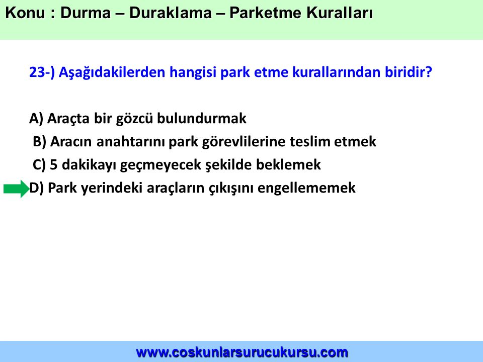 23-) Aşağıdakilerden hangisi park etme kurallarından biridir.