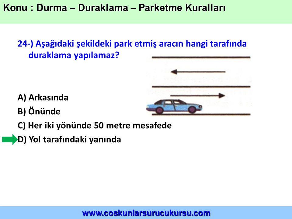 24-) Aşağıdaki şekildeki park etmiş aracın hangi tarafında duraklama yapılamaz.