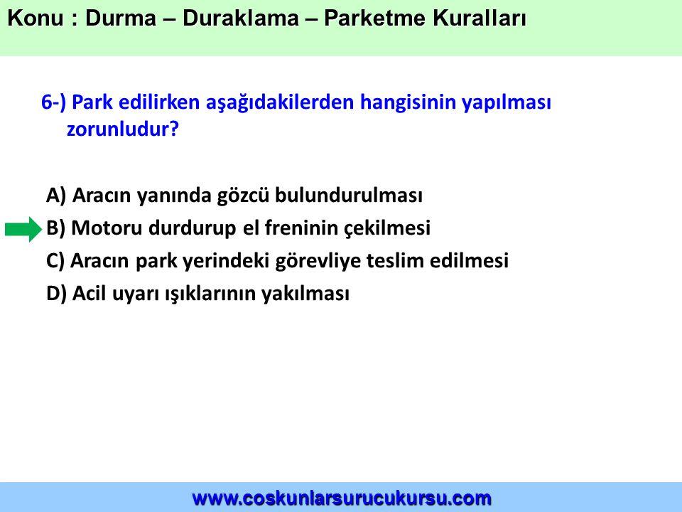 6-) Park edilirken aşağıdakilerden hangisinin yapılması zorunludur.