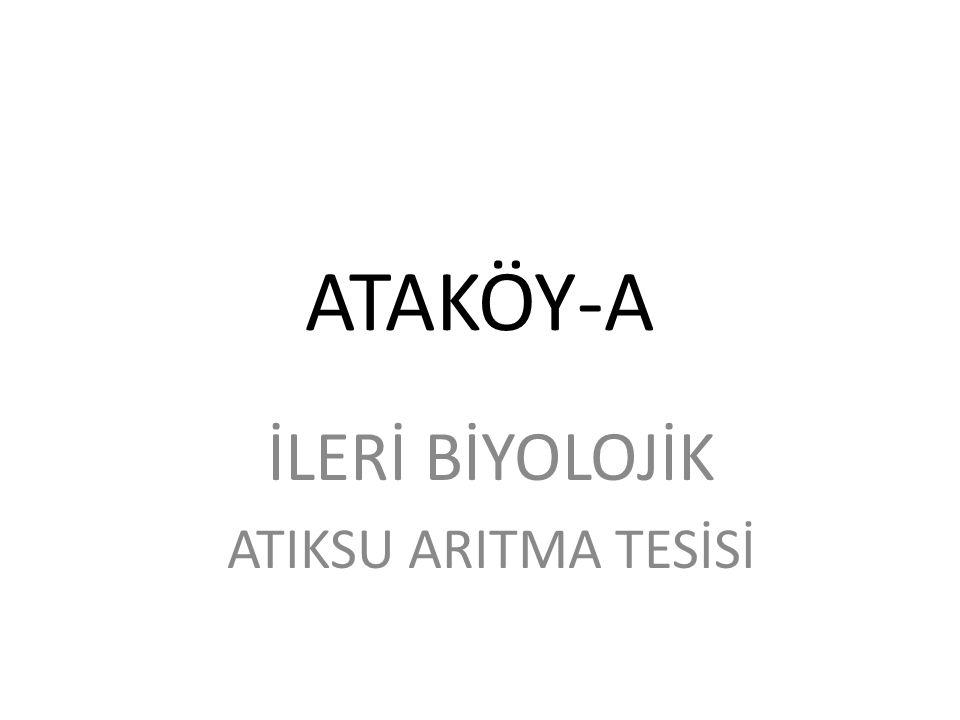 ATAKÖY-A İLERİ BİYOLOJİK ATIKSU ARITMA TESİSİ