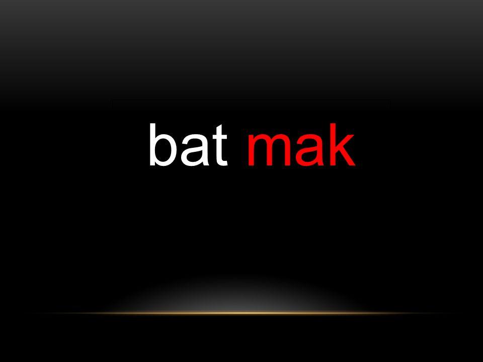 bat mak