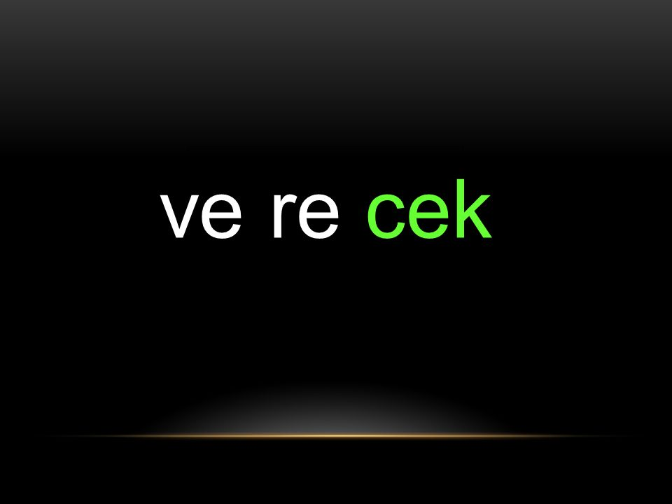 ve re cek