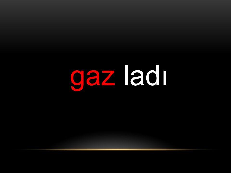gaz ladı