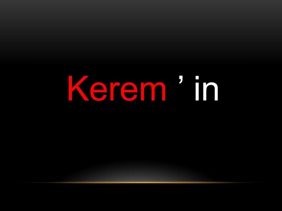 Kerem ' in