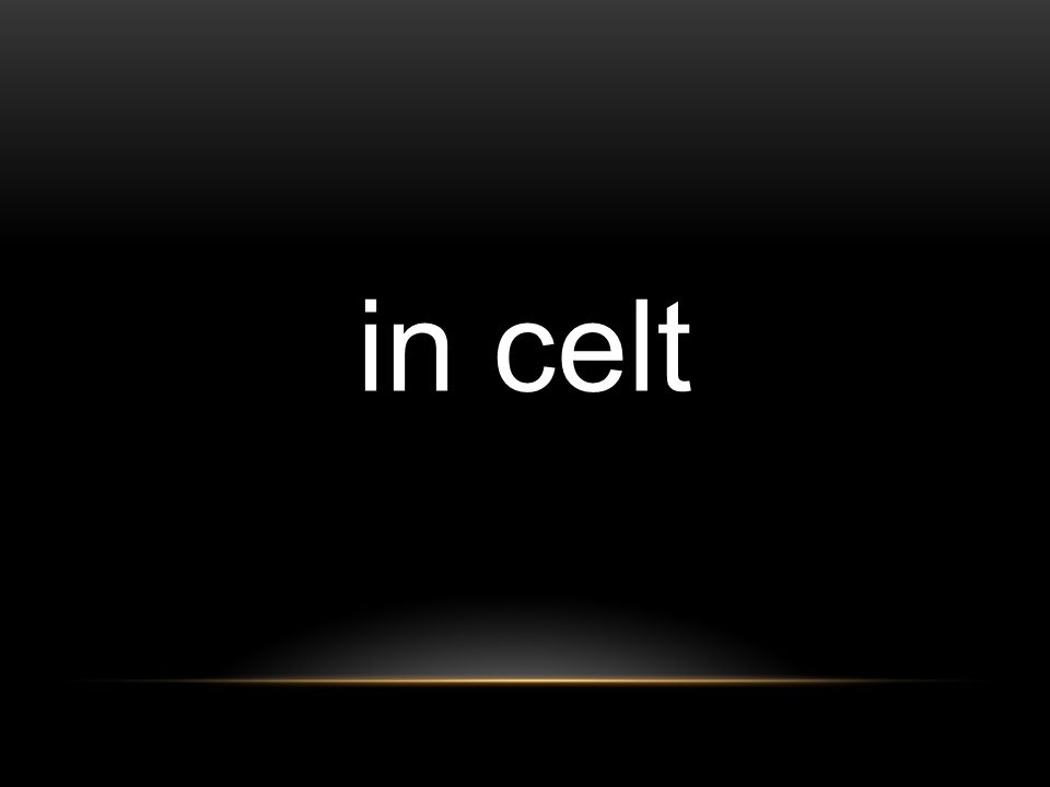 in celt