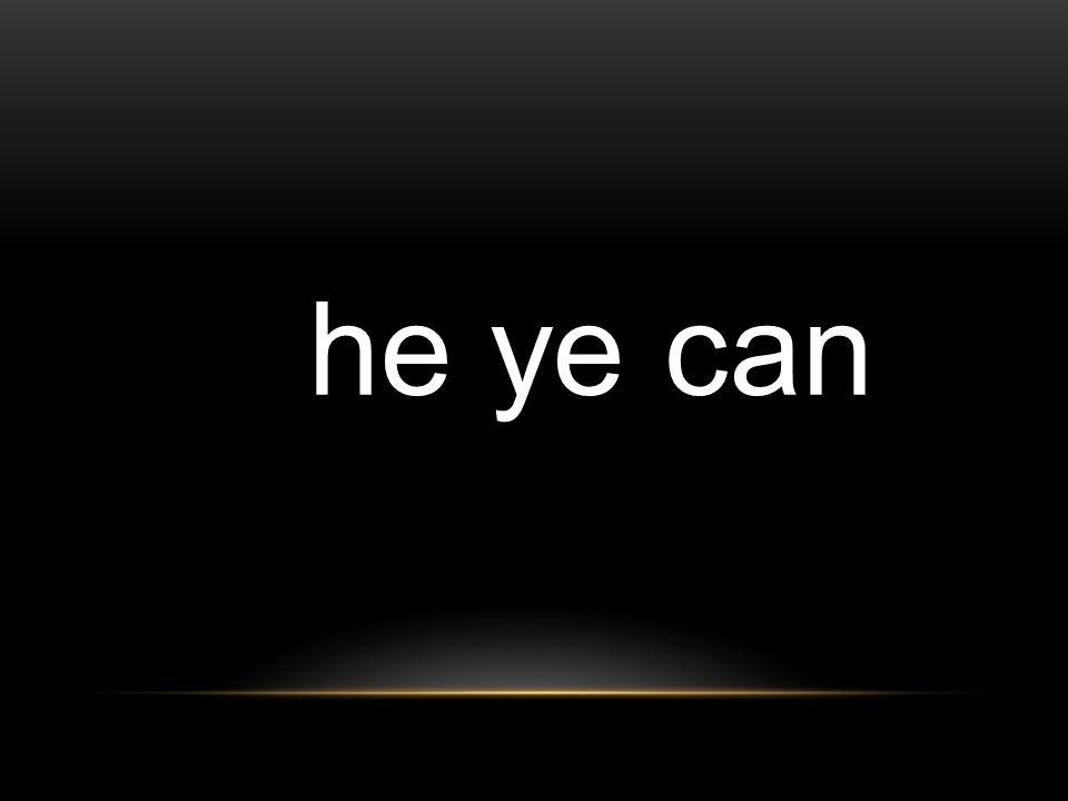 he ye can