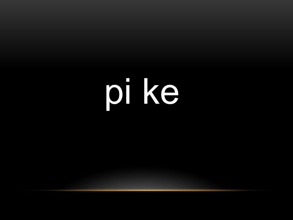 pi ke