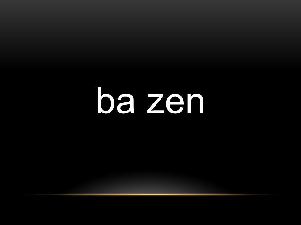 ba zen