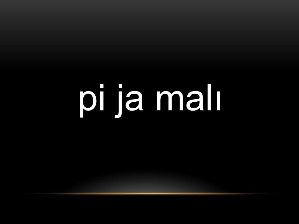 pi ja malı