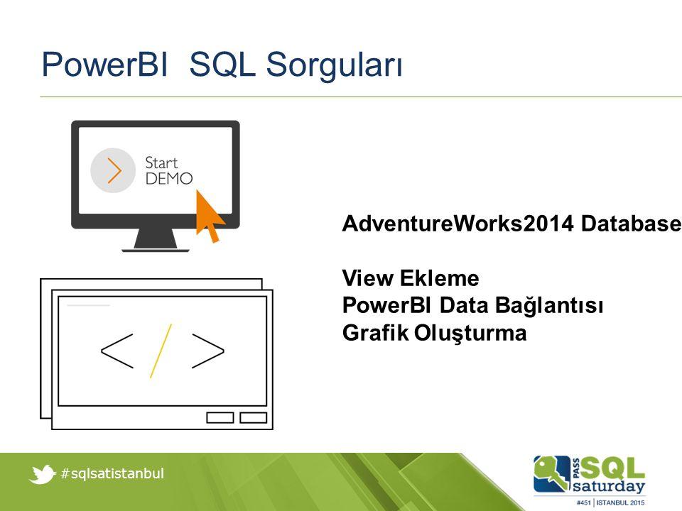 #sqlsatistanbul PowerBI SQL Sorguları AdventureWorks2014 Database View Ekleme PowerBI Data Bağlantısı Grafik Oluşturma