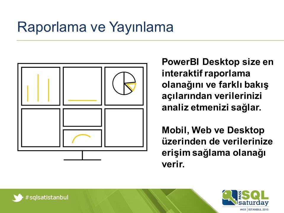 #sqlsatistanbul Raporlama ve Yayınlama PowerBI Desktop size en interaktif raporlama olanağını ve farklı bakış açılarından verilerinizi analiz etmenizi sağlar.