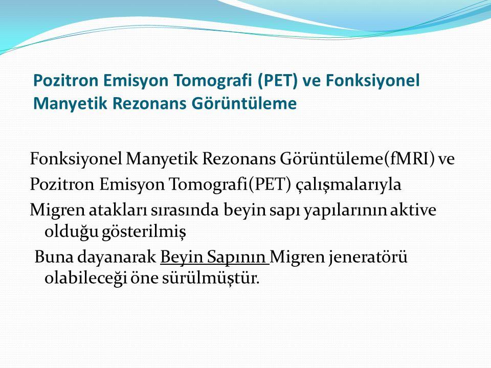 Pozitron Emisyon Tomografi (PET) ve Fonksiyonel Manyetik Rezonans Görüntüleme Fonksiyonel Manyetik Rezonans Görüntüleme(fMRI) ve Pozitron Emisyon Tomo