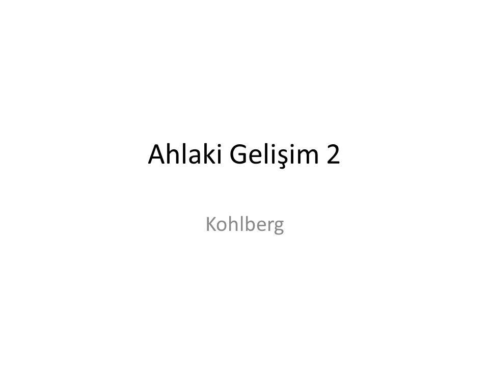 Kohlberg de tıpkı Piaget gibi ahlak gelişiminin bilişsel gelişime paralel olduğunu savunur.