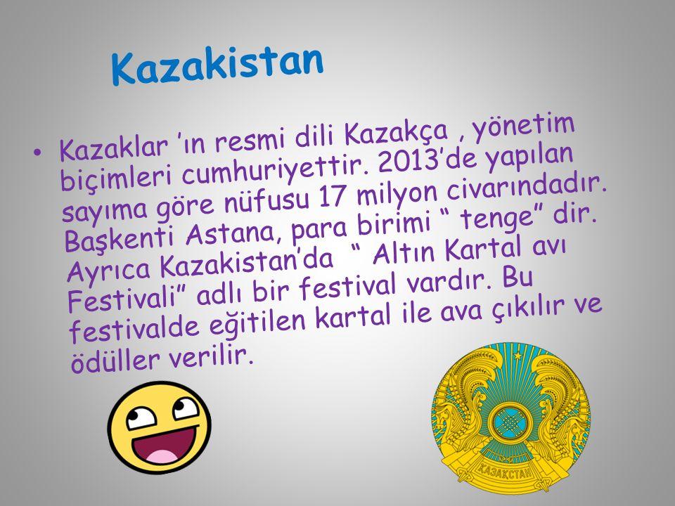 Kazakistan Kazaklar 'ın resmi dili Kazakça, yönetim biçimleri cumhuriyettir.