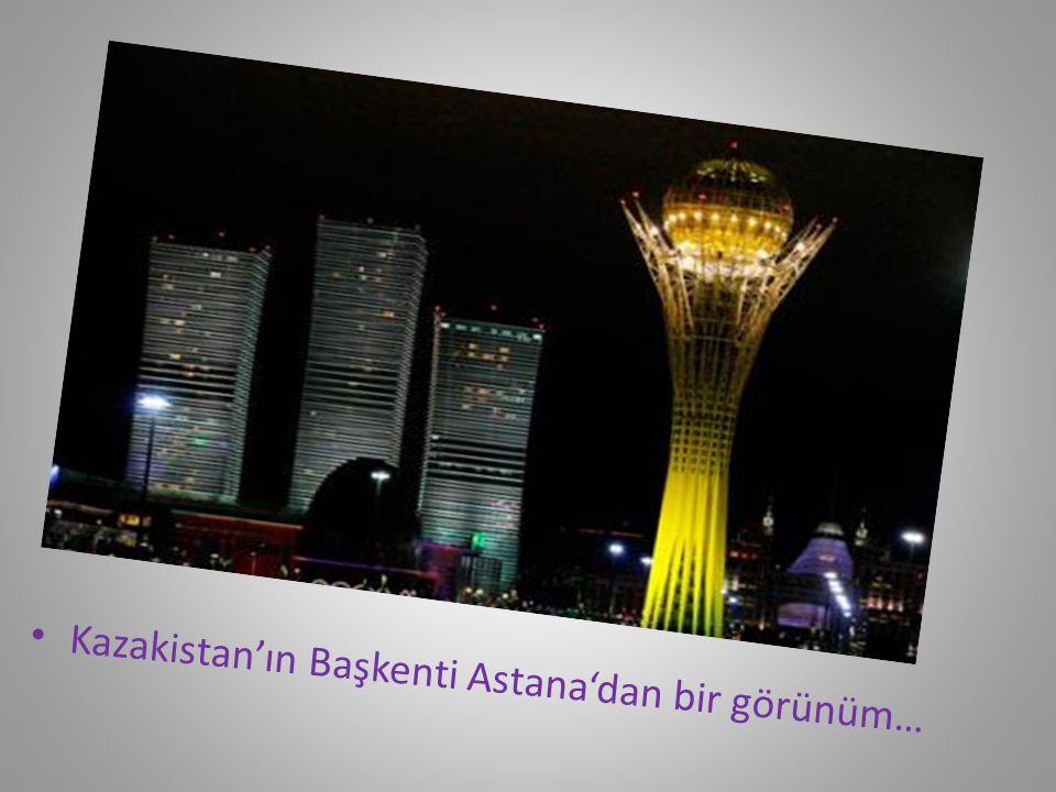 Kazakistan'ın Başkenti Astana'dan bir görünüm…