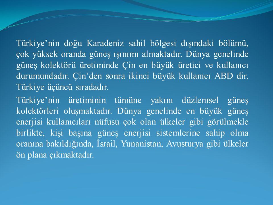 Türkiye'nin doğu Karadeniz sahil bölgesi dışındaki bölümü, çok yüksek oranda güneş ışınımı almaktadır.