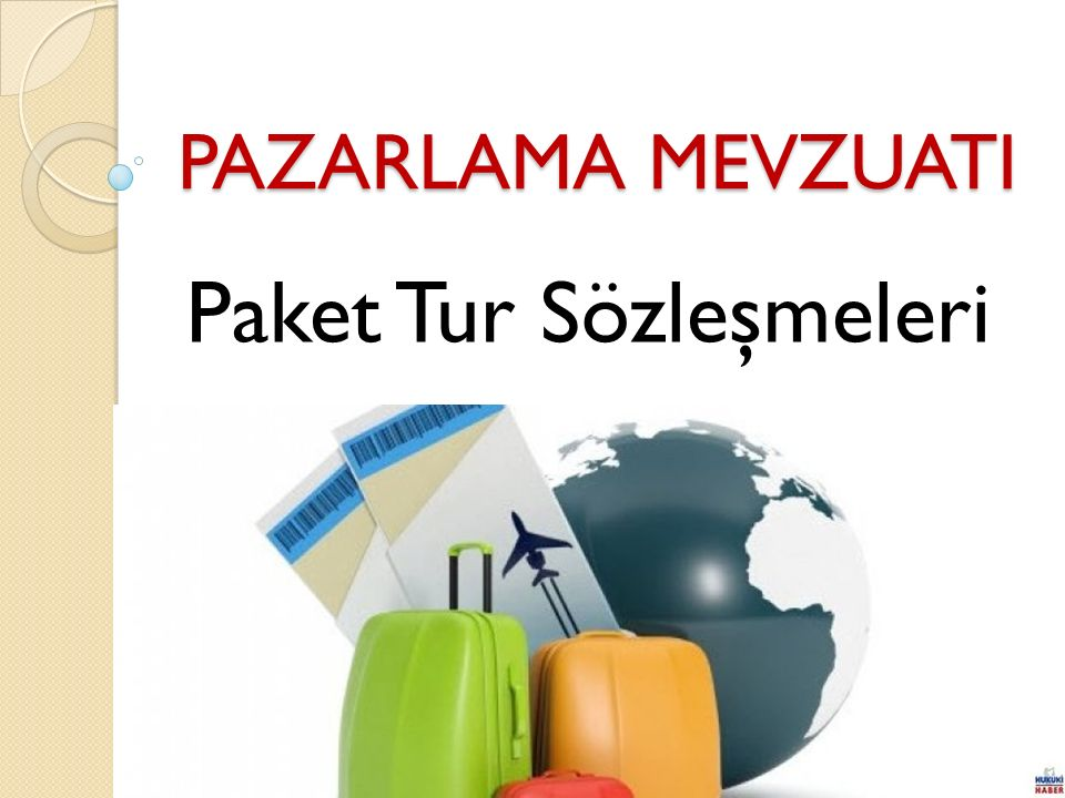 PAZARLAMA MEVZUATI Paket Tur Sözleşmeleri