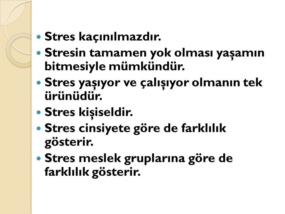STRES YÖNET İ M İ : Aşırı stresle başa çıkmak ve yaşam kalitesini arttırmak amacıyla, durumu de ğ iştirme ya da duruma verilen tepkileri de ğ iştirmektir.