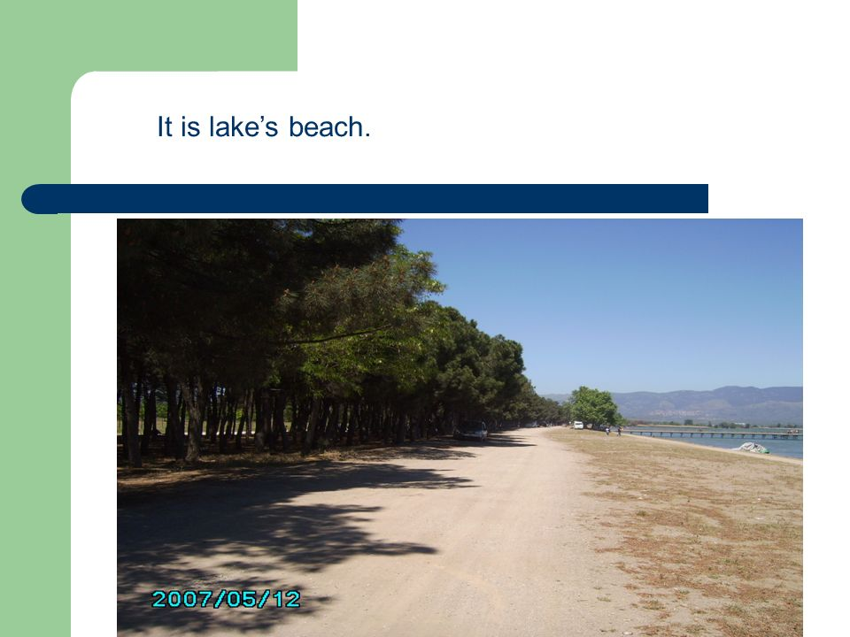 It is lake's beach.