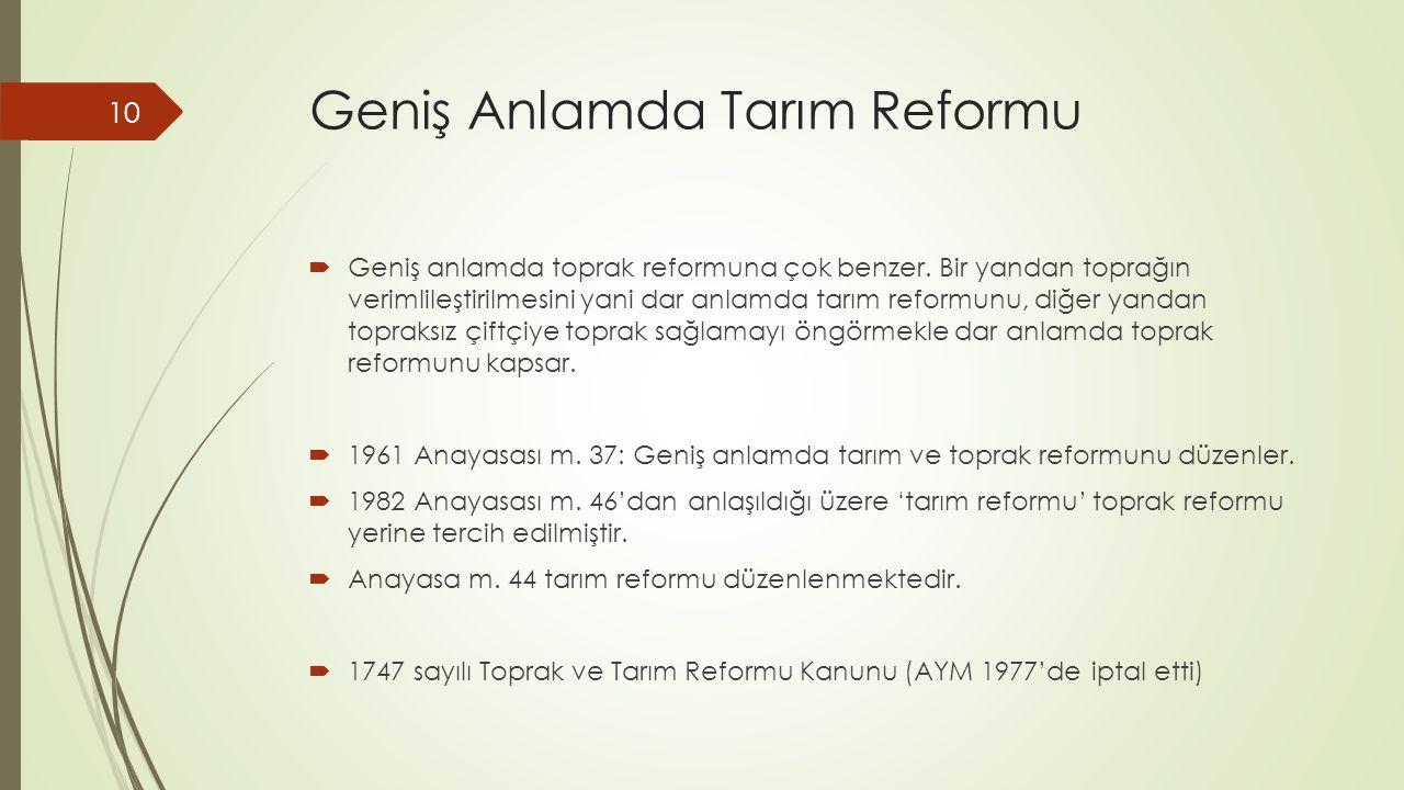 Geniş Anlamda Tarım Reformu  Geniş anlamda toprak reformuna çok benzer. Bir yandan toprağın verimlileştirilmesini yani dar anlamda tarım reformunu, d