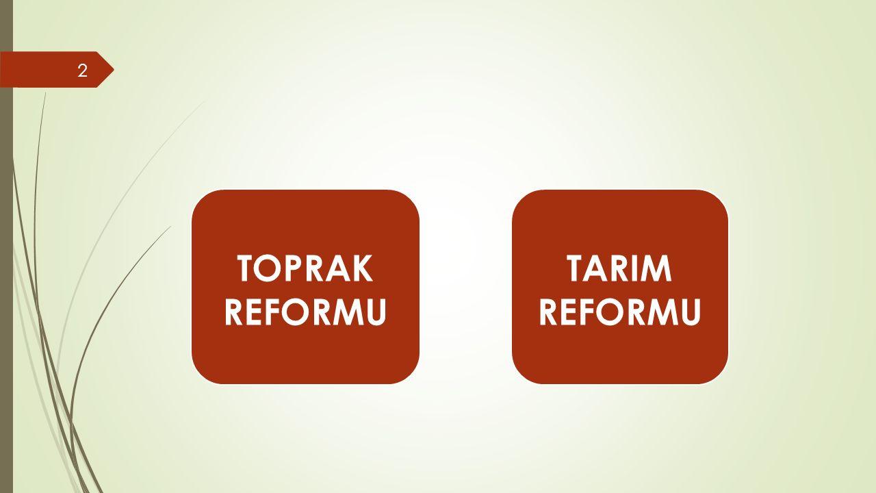 Toprak Reformu  Warriner: Toprak reformu, toprak mülkiyeti ve toprak üzerindeki hakların küçük çiftçilerle tarım işçileri yararına yeniden dağıtılmasıdır.