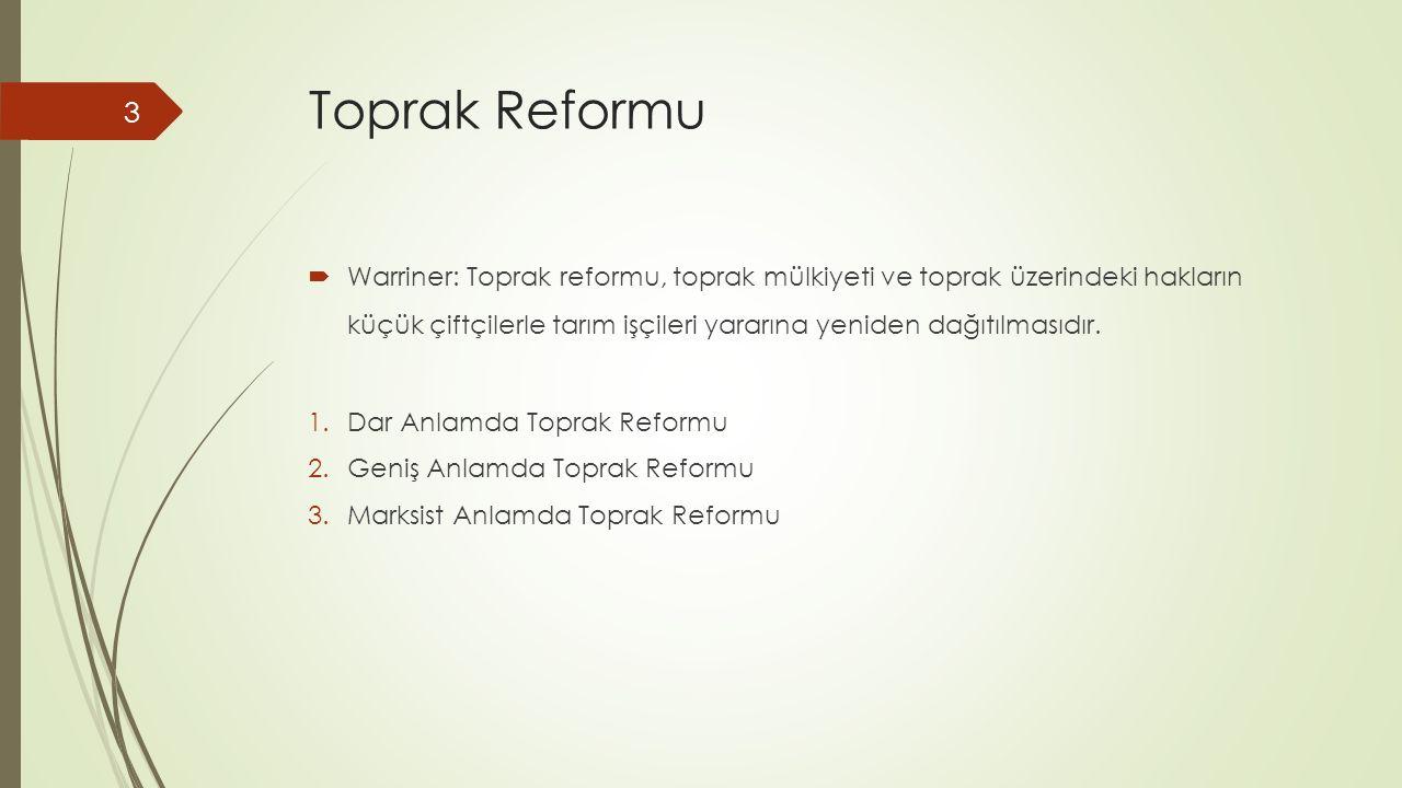 Uygulama Alanı  Bölgesel / Ülke çapında  Toprak Reformu Kanunu m.