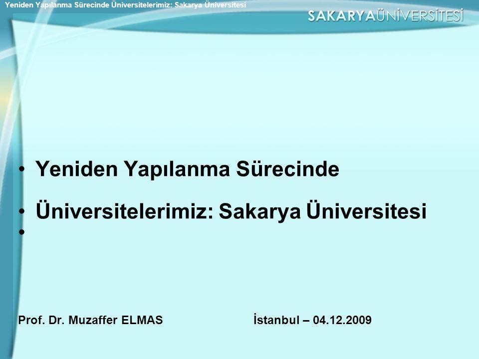 Yeniden Yapılanma Sürecinde Üniversitelerimiz: Sakarya Üniversitesi Prof.