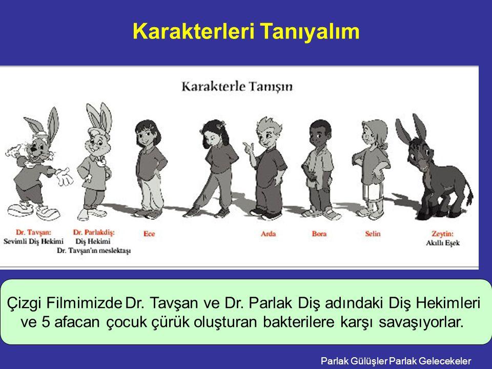 Parlak Gülüşler Parlak Gelecekeler Karakterleri Tanıyalım Merve Çizgi Filmimizde Dr. Tavşan ve Dr. Parlak Diş adındaki Diş Hekimleri ve 5 afacan çocuk